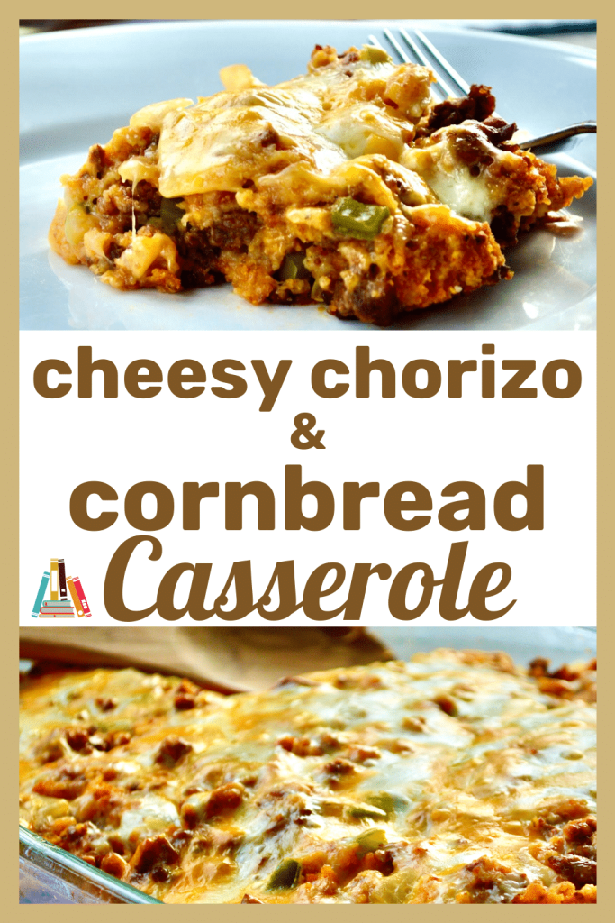 cheesy chorizo and cornbread casserole