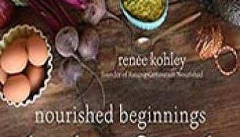 The top 100 healthy recipes for babies toddlers delicious by nourished beginnings baby food nutrient dense recipes for infants toddlers and beyond inspired forumfinder Image collections