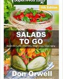 Salads to go over 90 quick easy gluten free low cholesterol whole salads to go over 90 quick easy gluten free low cholesterol whole foods recipes full of antioxidants phytochemicals by don orwell 1720944040 forumfinder Image collections