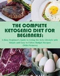 Cook ebooks download ebooks for cooking pdf mobi epub azw3 the complete ketogenic diet for beginners a busy beginners guide to living the keto lifestyle by john r kite b07dp5fc5g format audiobook forumfinder Gallery