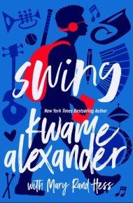 Swing - Kwame Alexander