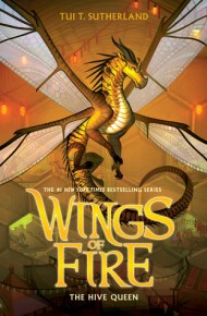 Wings of Fire: The Hive Queen - Tui T. Sutherland