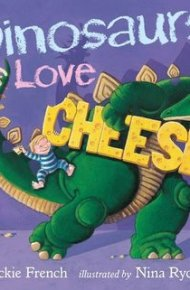 Dinosaurs Love Cheese - Jackie French