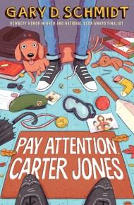 Pay Attention Carter Jones - Gary D. Schmidt