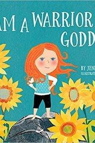 I Am A Warrior Goddess - Jennifer Adams