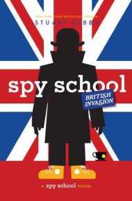 Spy School: British Invasion - Stuart Gibbs