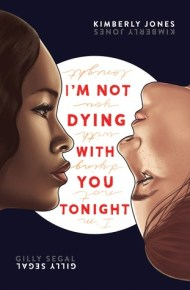 I'm Not Dying With You Tonight - Kimberly Jones
