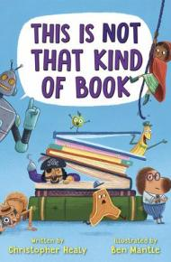 This Is Not That Kind Of Book - Christopher Healy