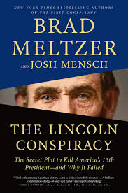 The Lincoln Conspiracy: The secret plot to kill America's 16th president--and why it failed  - Brad Metzler