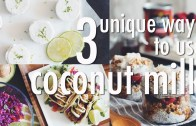 3 UNIQUE WAYS TO USE COCONUT MILK – hot for food