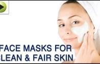 Face Masks for Clean & Fair skin – Natural Ayurvedic Home Remedies