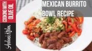 Red Bean Mexican Burrito Bowl Recipe – Roz Ka Khana With Figaro Olive Oil