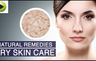Skin Care – Dry Skin Care – Natural Ayurvedic Home Remedies