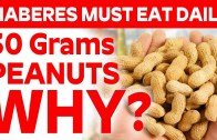 Why Diabetes Must To Eat 30 Grams Of Peanuts Daily