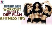 Bipasha Basu Workout Routine – Diet Plan & Fitness Tips – Womes Health – Health Sutra