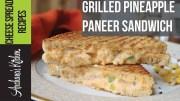 Grilled Pineapple & Paneer Sandwich Recipe