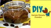 DIY Garam Masala Powder – Fresh Homemade Indian Spice Blend