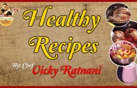 Healthy Indian Recipes By Chef Vicky Ratnani – Indian Food Recipes For Breakfast & Dinner