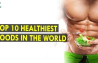 Top 10 Healthiest Foods In The World – Health Sutra – Best Health Tips