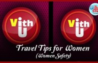 Travel Safety Tips for Women – By Travel Guru Vir Sanghvi – AskMe