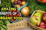 6 Amazing Benefits Of Organic Food – Health Sutra – Best Health Tips