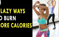 8 Lazy Ways To Burn More Calories – Health Sutra – Best Health Tips