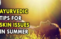 Ayurvedic Tips for Skin Issues in Summer – Summer Health Tips