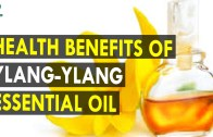 Health Benefits Of Ylang Ylang Essential Oil – Health Sutra – Best Health Tips