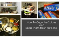 Kitchen Storage Ideas – How To Organize Spices & Keep Them Fresh For Long