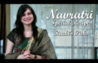 Navratri Special Recipes – Ruchi Bharani's Top 5 Picks