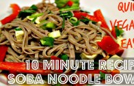 10 MINUTE VEGAN SOBA NOODLE BOWL – Cheap Lazy Vegan