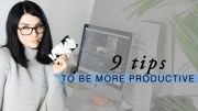 9 Tips To Be More Productive – Save Time – Rachel Aust