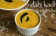 dahi kadhi recipe – kadhi chawal – rajasthani kadhi – besan ki kadhi