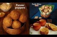 Snacks Recipes – Paneer Poppers – Methi Papdi – Palak Bites – Compilation