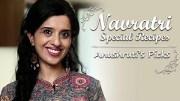 Navratri Special Recipes – Anushruti's Top 5 Picks