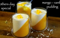mango pudding recipe – mango pudding dessert – how to make mango panna cotta