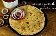 onion paratha recipe – pyaz ka paratha recipe – pyaaz paratha
