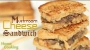 Mushroom Cheese Sandwich Recipe – Ventuno Home Cooking
