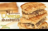 Mushroom Cheese Sandwich Recipe – Ventuno Home Cooking