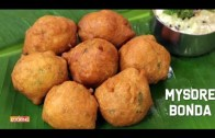 Mysore Bonda – Bonda Recipe – Easy Made Tea-Time Snack