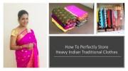 Best Ways To Fold & Store Heavy Sarees Lehengas Anarkalis