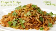 Chapati Strips Vegetable stir fry – Ventuno Home Cooking