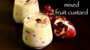 custard recipe – fruit custard recipe – fruit salad with custard recipe