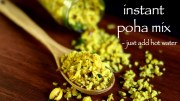 instant poha mix recipe – ready to eat poha mix – for bachelors & trips