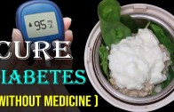 Home Remedies to Manage Diabetes – Keep Glucose Levels Down and Treat Diabetes Naturally