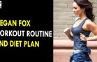 Megan Fox Workout Routine & Diet Plan – Health Sutra – Best Health Tips