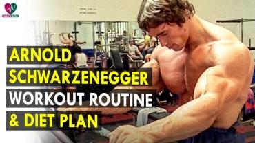 Arnold Schwarzenegger Workout Routine &amp – Diet Plan – Health Sutra – Best Health Tips