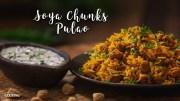 Soya Chunks Pulao – Pulao Recipes