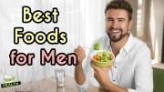 Top 6 Best Foods for Men's Health – Men Health Tips