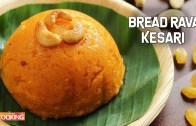 Bread Rava Kesari – Bread Kesari Recipes